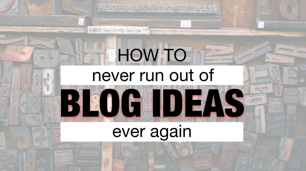 Never run out of blog ideas ever again