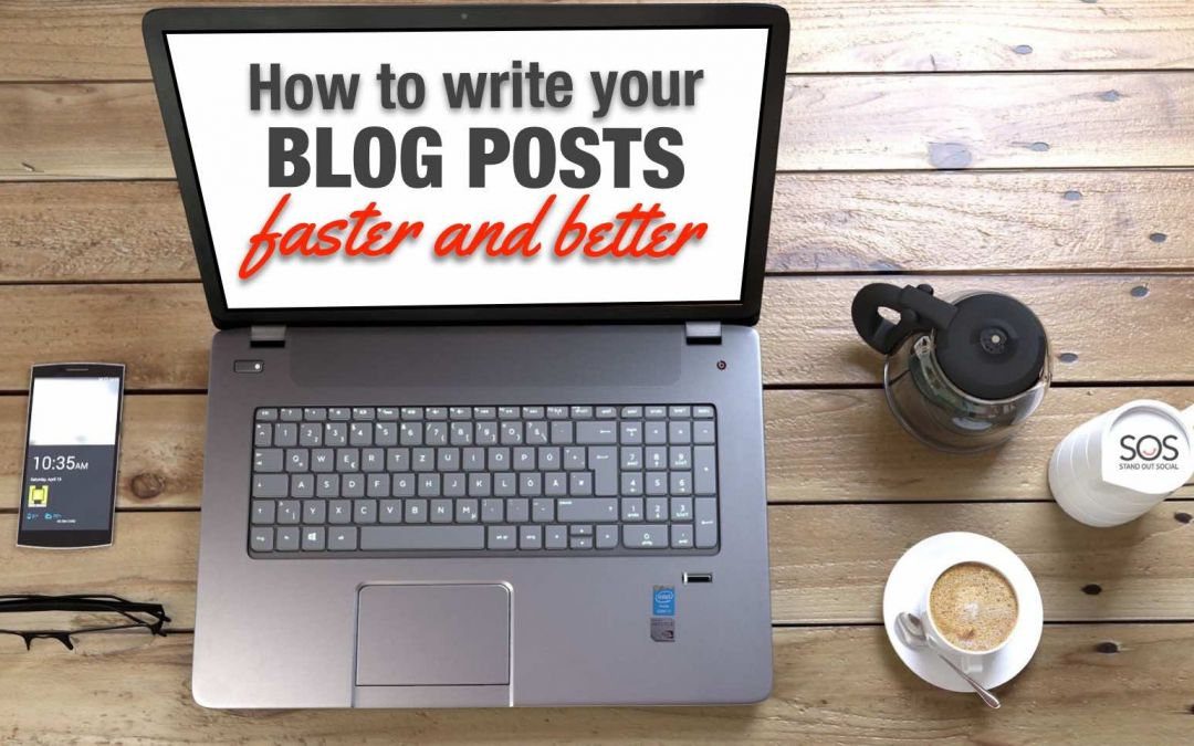 Tips on writing a blog post faster and better