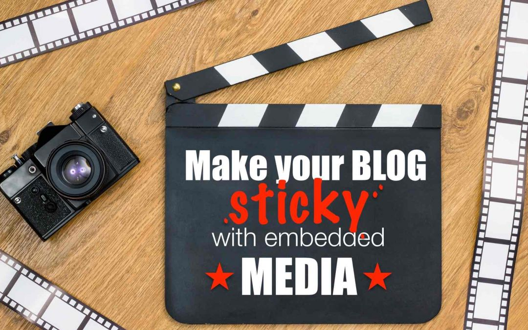Make your blog sticky with embedded media
