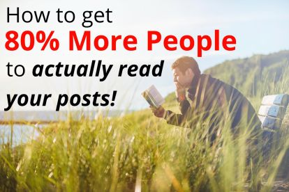 How to get 80% more people to actually read your posts.