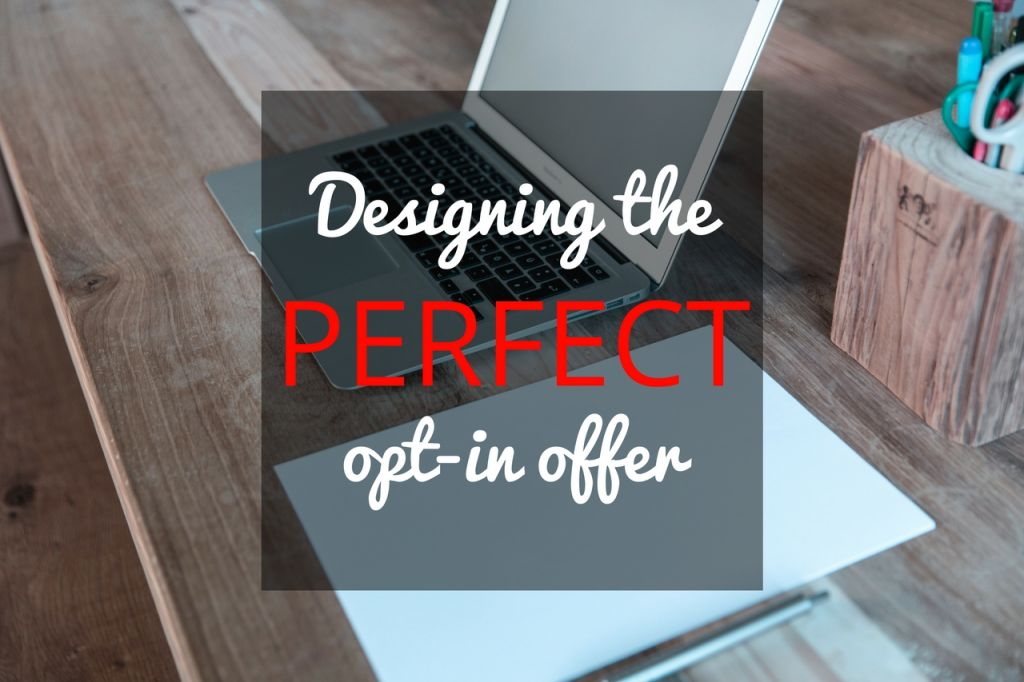 designing the perfect opt-in offer