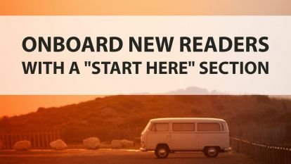 Onboard New Readers with a Start Here section