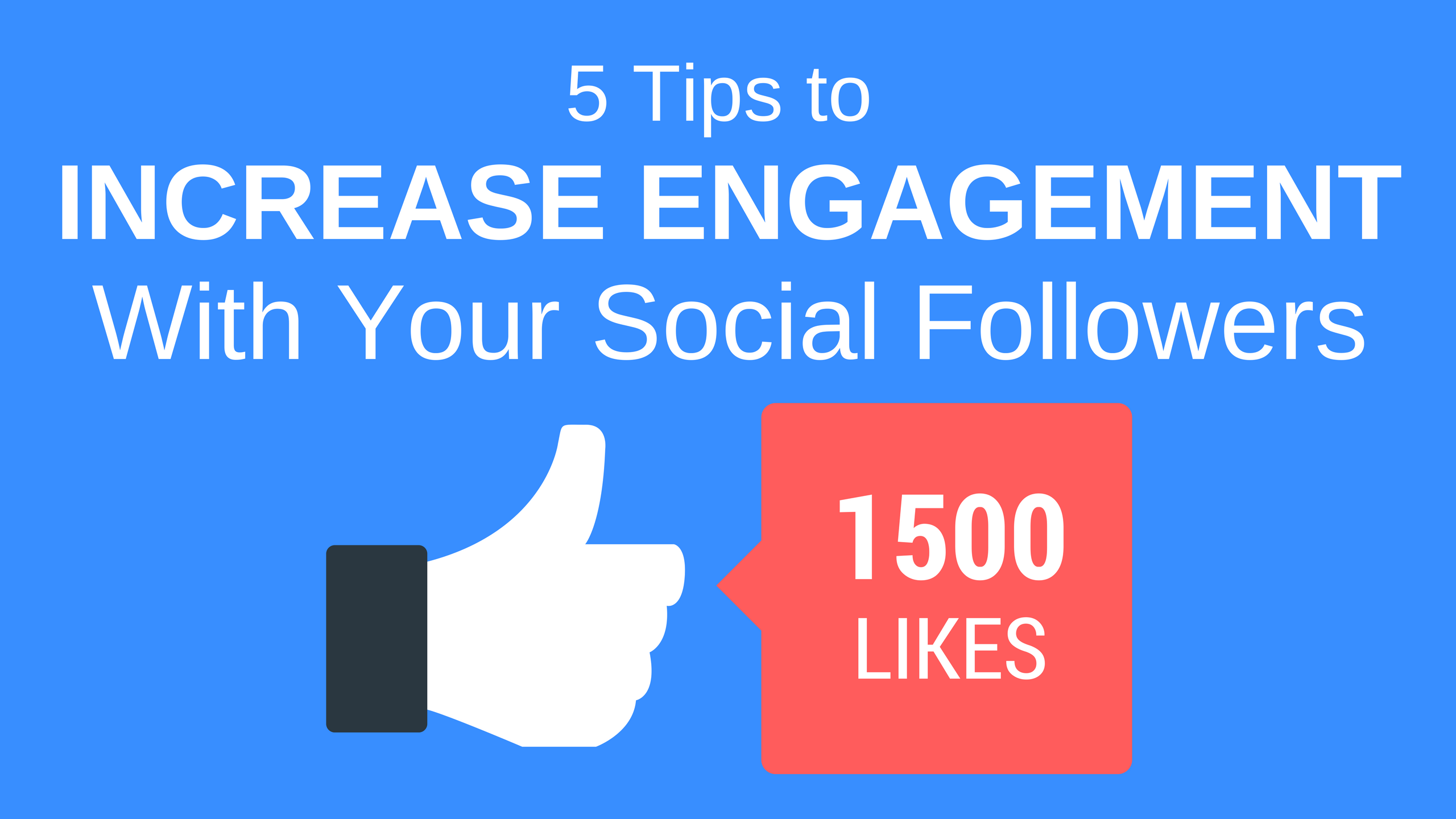 5 Tips to Increase Engagement with Your Social Followers