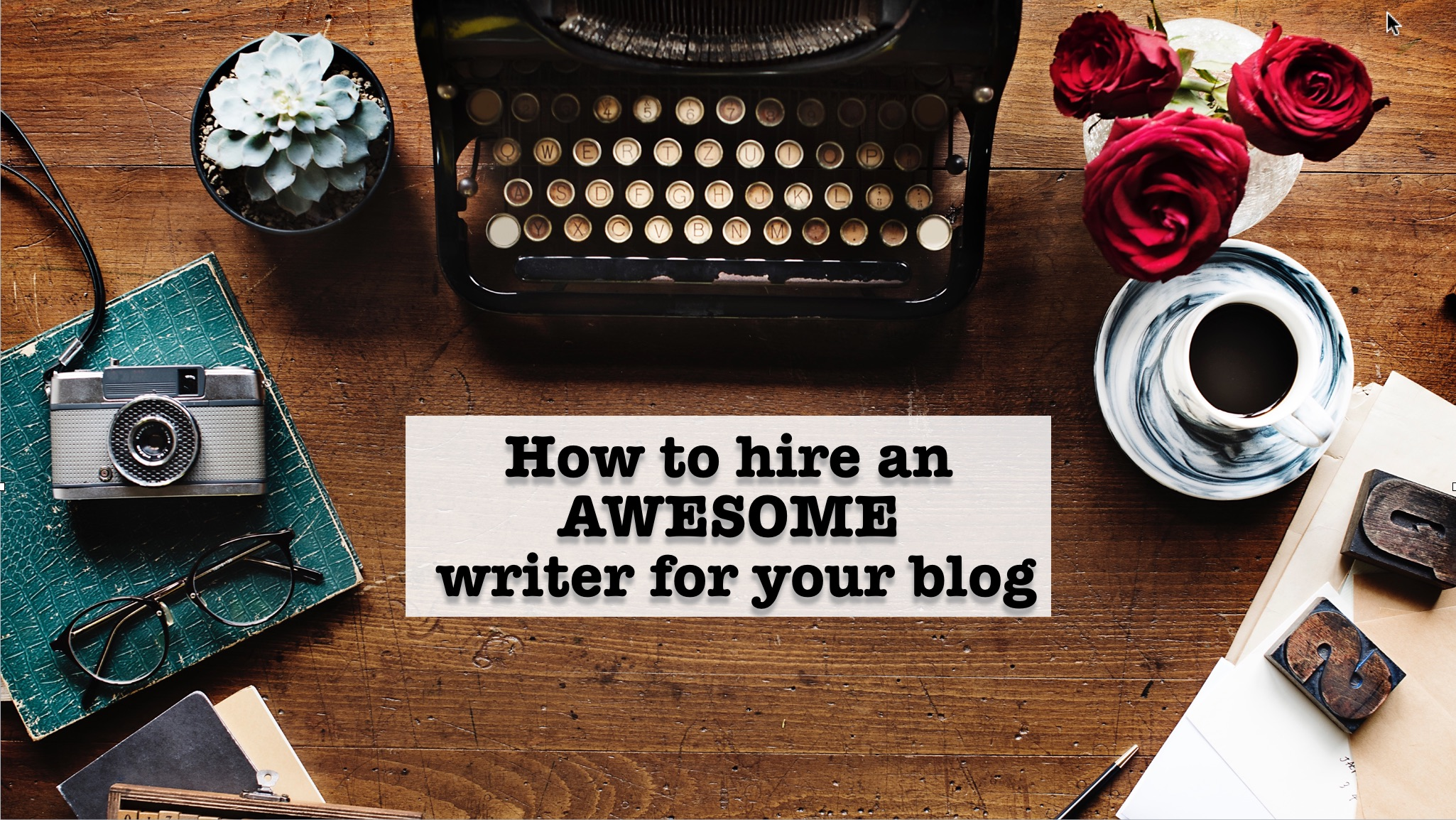 Hiring a Blog Writer? Here's What to Look For