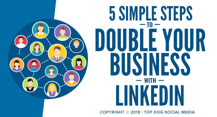 Five Simple Steps to Double Your Business with LinkedIn