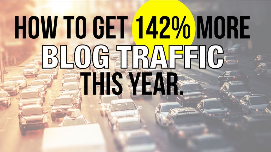 How to get 142% more blog traffic