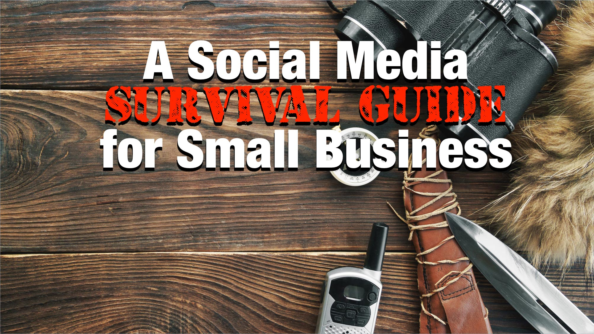 A Social Media Survival Guide for Small Business