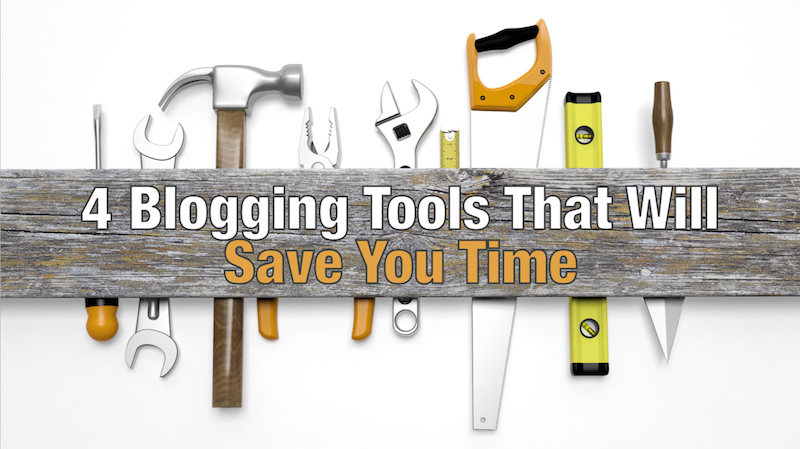 Blogging Tools For Beginners (Or anyone!) to Save Time