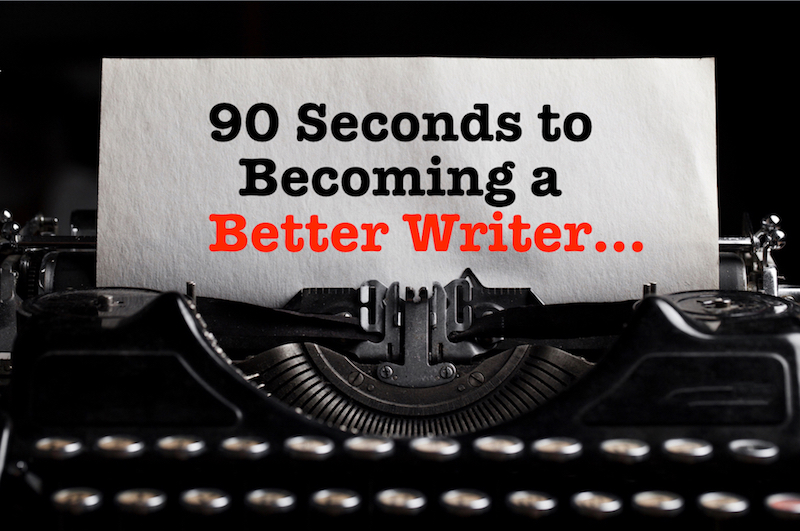 90 seconds to becoming a better writer