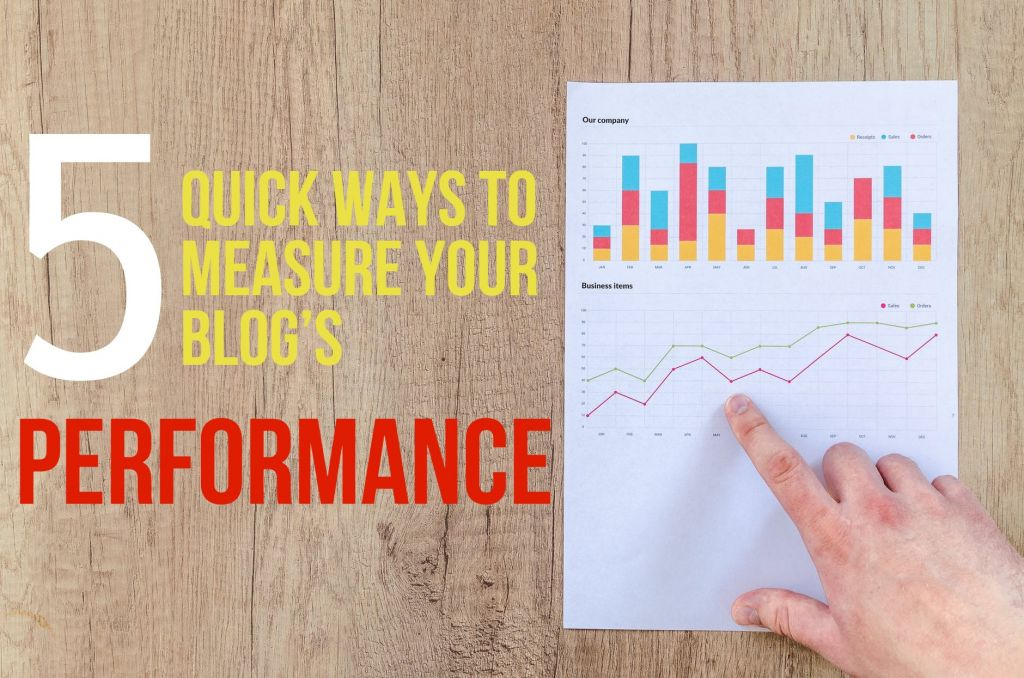 5 Quick Ways to Measure and Track Your Blog Performance