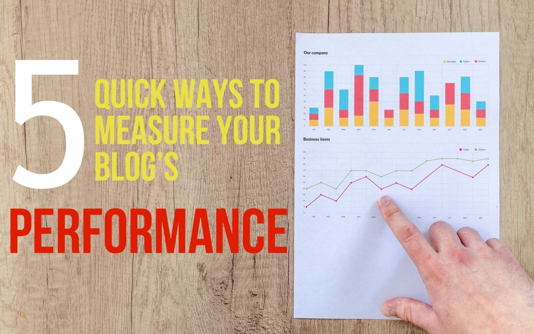 How to Track Blog Performance: 5 Quick Ways