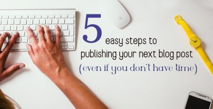 easy steps to publishing your next blog post