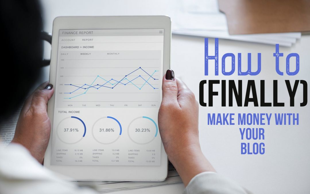 How to (finally) make money with your blog