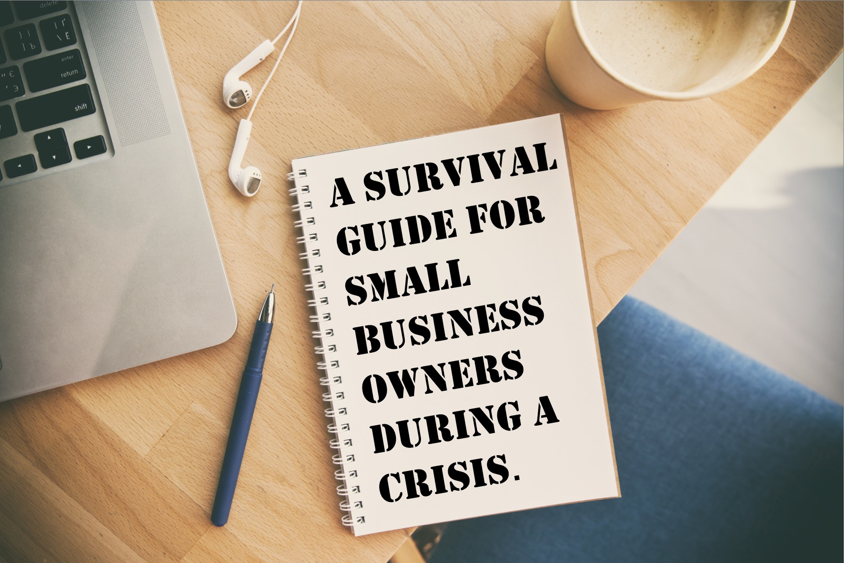 A survival guide for small business owners during a crisis (or any time)