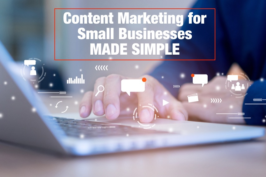 Content Marketing for Small Businesses Made Simple