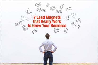7 lead magnets that really work to grow your business